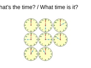 What's the time? / What time is it?
