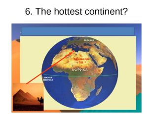 6. The hottest continent?