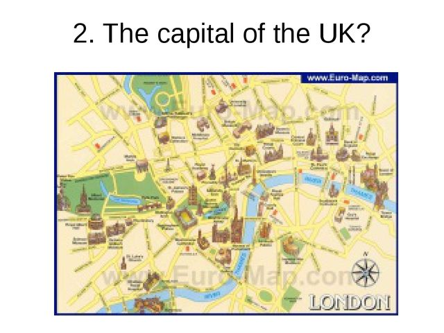 2. The capital of the UK?