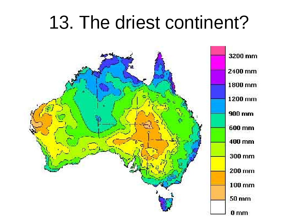 13. The driest continent?