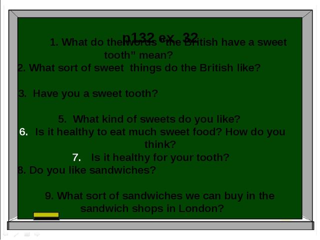 """1. What do the words """"the British have a sweet tooth"""" mean? 2. What sort of s..."""