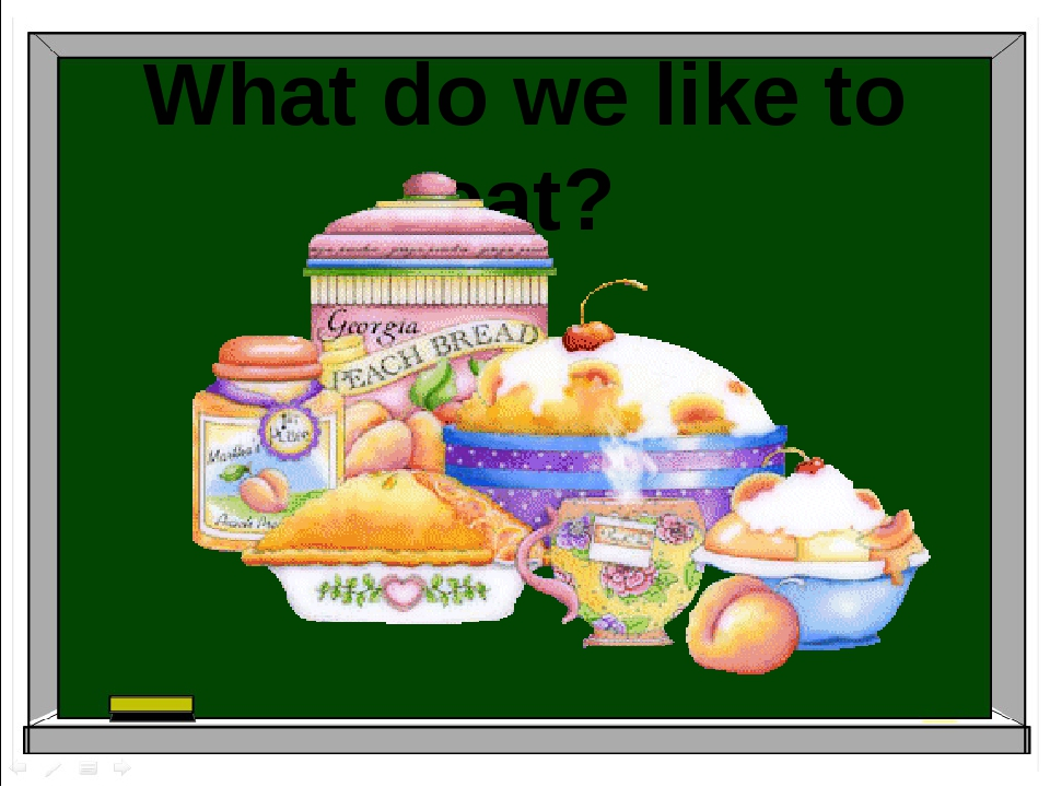 What do we like to eat?