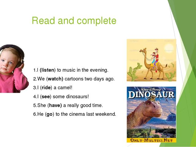 Read and complete 1.I (listen) to music in the evening. 2.We (watch) cartoons...