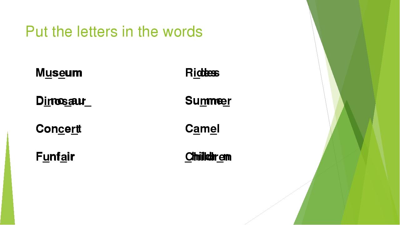 Put the letters in the words M_s_um D_no_au_ Con_e_t F_nf_ir R_des Su_me_ C_m...
