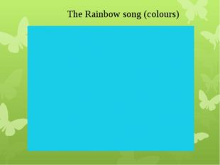 The Rainbow song (colours)