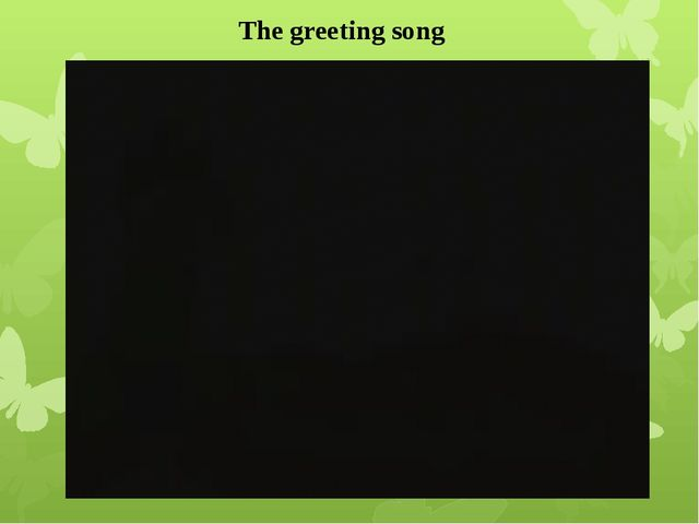 The greeting song