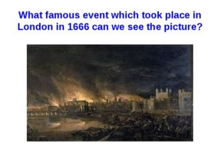 What famous event which took place in London in 1666 can we see the picture?