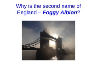 Why is the second name of England – Foggy Albion?