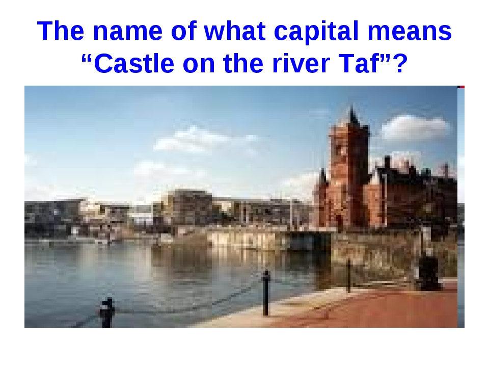 "The name of what capital means ""Castle on the river Taf""?"