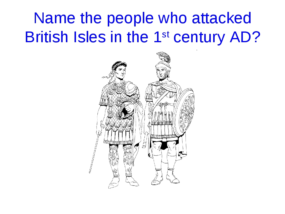 Name the people who attacked British Isles in the 1st century AD?