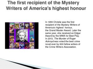 The first recipient of the Mystery Writers of America's highest honour In 19