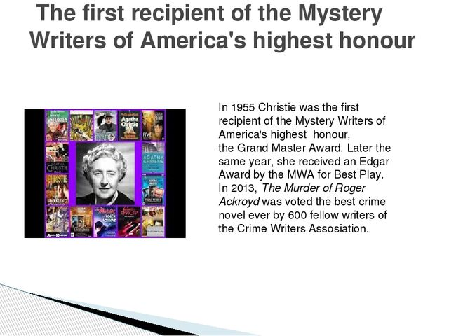 The first recipient of the Mystery Writers of America's highest honour In 19...