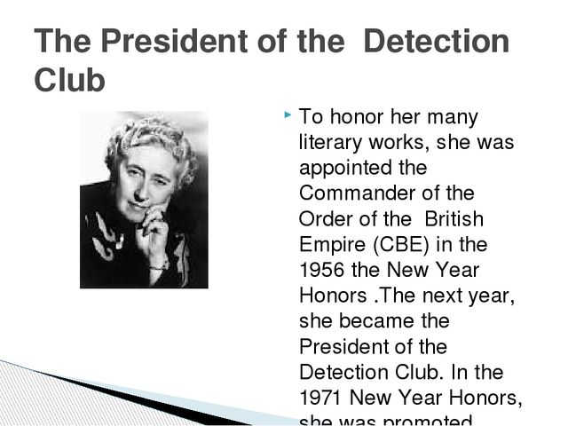 To honor her many literary works, she was appointed the Commander of the Orde...