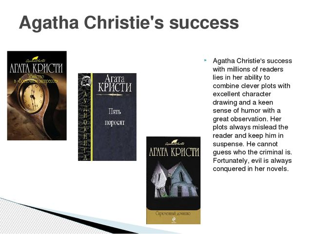 Agatha Christie's success with millions of readers lies in her ability to com...