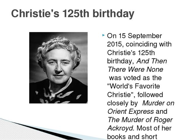 On 15 September 2015, coinciding with Christie's 125th birthday, And Then The...