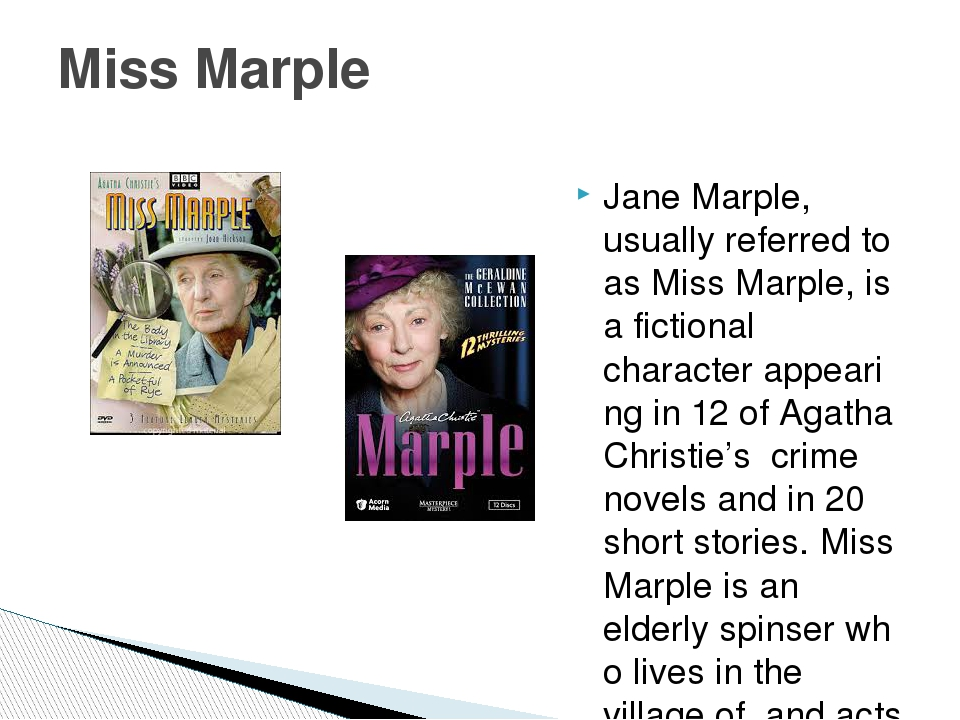 Jane Marple, usually referred to as Miss Marple, is a fictional character app...
