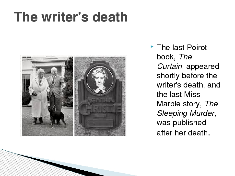 The last Poirot book, The Curtain, appeared shortly before the writer's death...