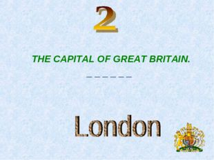 THE CAPITAL OF GREAT BRITAIN. _ _ _ _ _ _