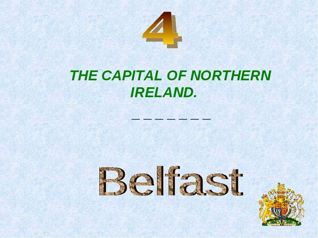 THE CAPITAL OF NORTHERN IRELAND. _ _ _ _ _ _ _