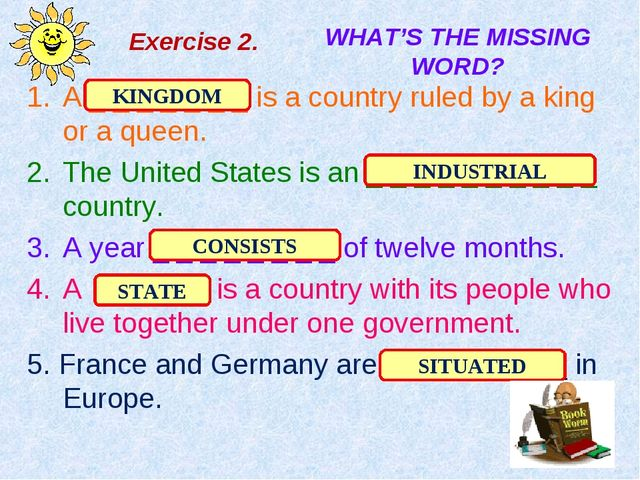 Exercise 2. A _ _ _ _ _ _ _ is a country ruled by a king or a queen. The Unit...