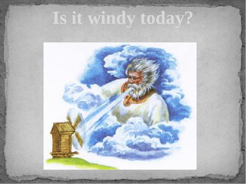 Is it windy today?