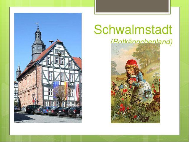 Schwalmstadt (Rotkäppchenland)