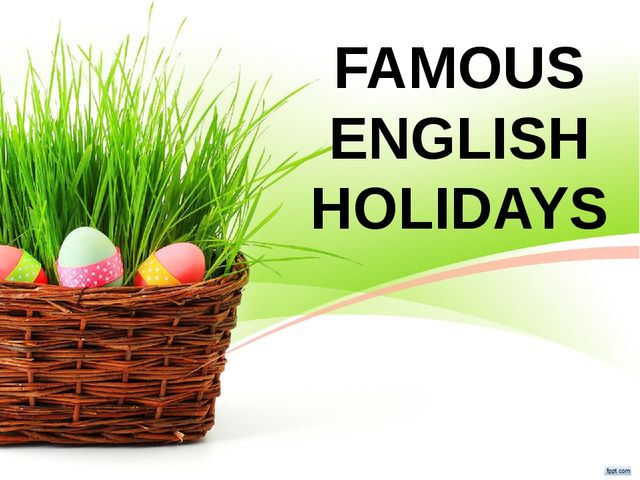 FAMOUS ENGLISH HOLIDAYS Click to edit Master title style