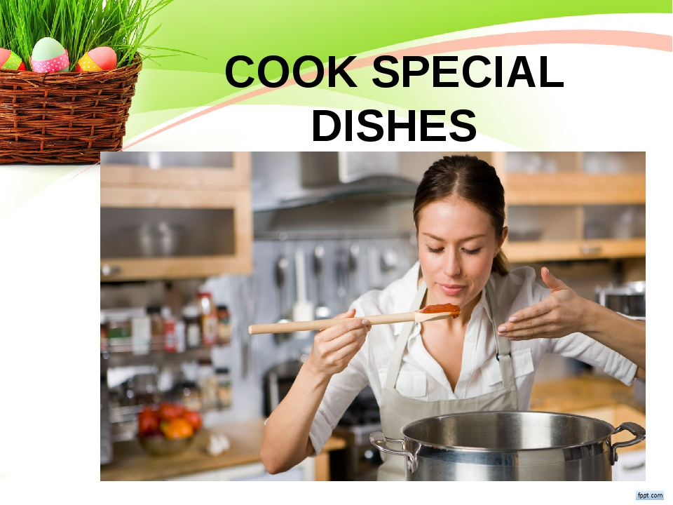 COOK SPECIAL DISHES
