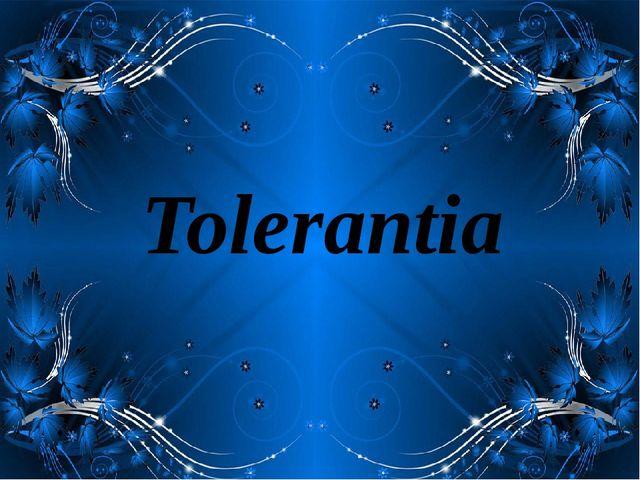 Tolerantia