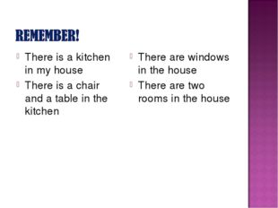 There is a kitchen in my house There is a chair and a table in the kitchen Th