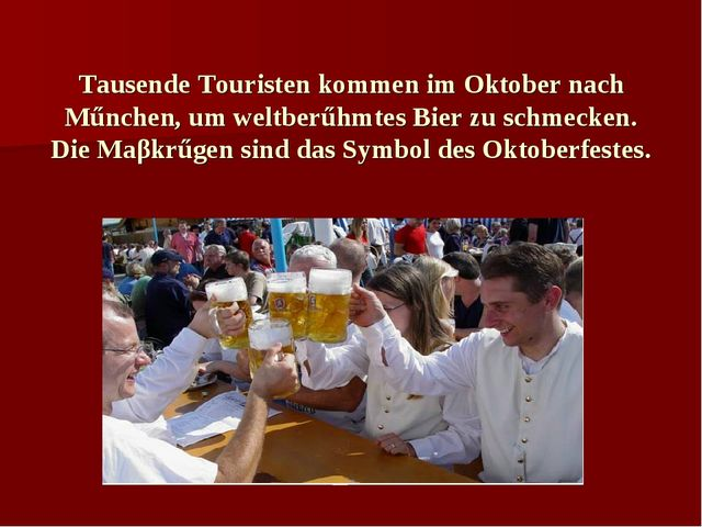 Tausende Touristen kommen im Oktober nach Műnchen, um weltberűhmtes Bier zu s...
