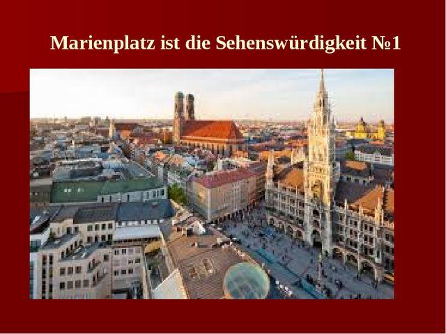 Marienplatz ist die Sehenswürdigkeit №1