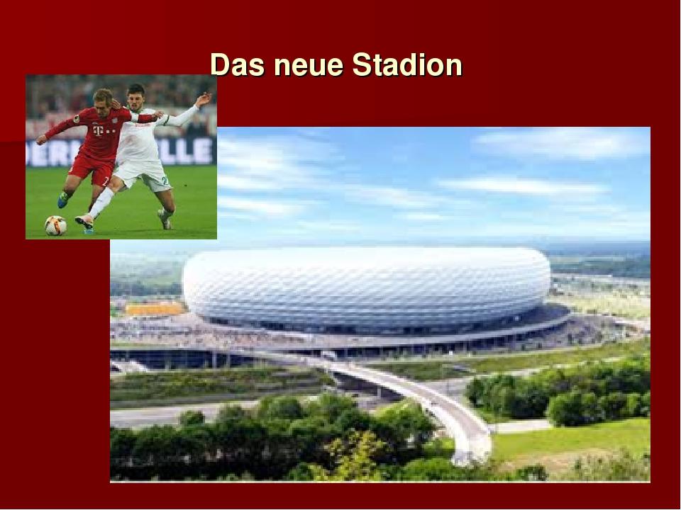 Das neue Stadion
