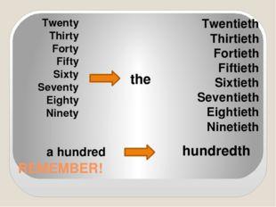 REMEMBER! Twenty Thirty Forty Fifty Sixty Seventy Eighty Ninety the Twentieth