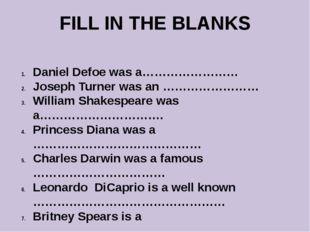 FILL IN THE BLANKS Daniel Defoe was a…………………… Joseph Turner was an …………………… W