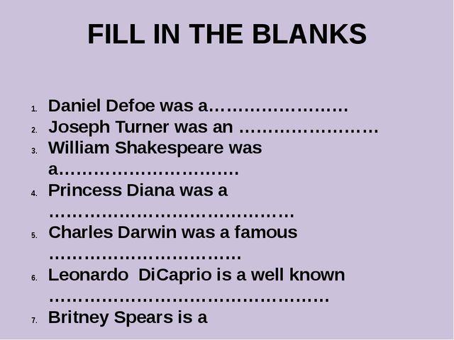 FILL IN THE BLANKS Daniel Defoe was a…………………… Joseph Turner was an …………………… W...