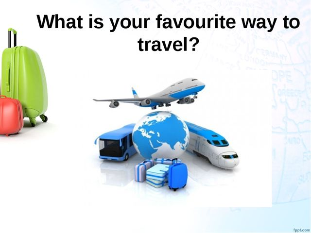 What is your favourite way to travel?
