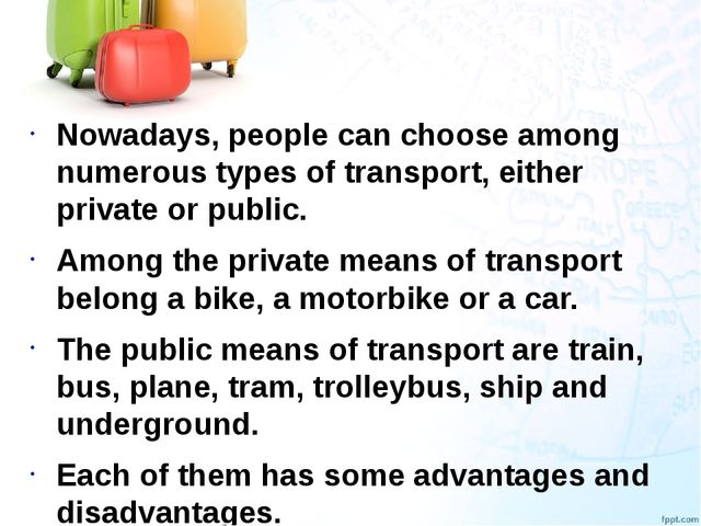 Nowadays, people can choose among numerous types of transport, either private...
