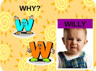 WHY? WILLY