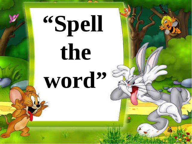 """""""Spell the word"""""""