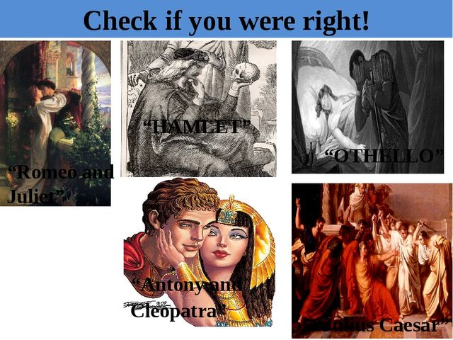 """Check if you were right! """"OTHELLO"""" """"Romeo and Juliet"""" """"Julius Caesar"""" """"HAMLET..."""