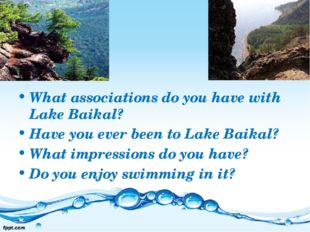 What associations do you have with Lake Baikal? Have you ever been to Lake Ba