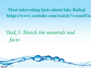 Most interesting facts about lake Baikal https://www.youtube.com/watch?v=emdT