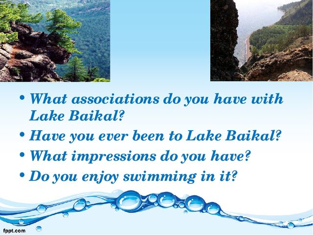 What associations do you have with Lake Baikal? Have you ever been to Lake Ba...