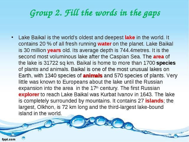 Group 2. Fill the words in the gaps Lake Baikal is the world's oldest and dee...