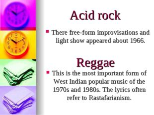 Acid rock This is the most important form of West Indian popular music of the