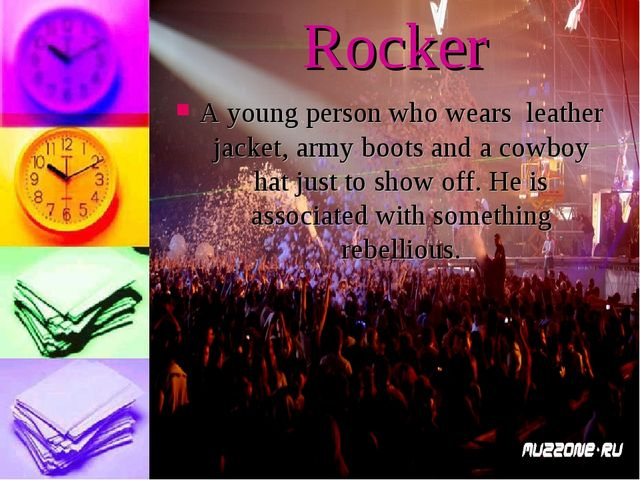 Rocker A young person who wears leather jacket, army boots and a cowboy hat j...