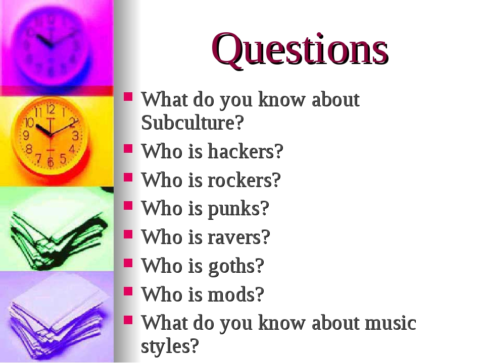 Questions What do you know about Subculture? Who is hackers? Who is rockers?...