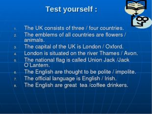 Test yourself : The UK consists of three / four countries. The emblems of all