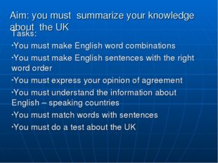 Aim: you must summarize your knowledge about the UK Tasks: You must make Engl